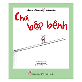 Nezumi - Chú Chuột Đáng Yêu Chơi Bập Bênh (Tái Bản 2019