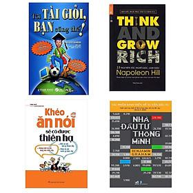 Combo 4 Cuốn Sách Best-Seller Tạo Động Lực Để Thành Công: Khéo Ăn Nói Sẽ Có Được Thiên Hạ ( Tái Bản ) + Tôi Tài Giỏi - Bạn Cũng Thế (Tái Bản) + 13 Nguyên Tắc Nghĩ Giàu Làm Giàu - Think And Grow Rich (Tái Bản) + Nhà Đầu Tư Thông Minh (Tái Bản) /  Tất Tần Tật Những Nguồn Lực Bạn Phải Có Để Thành Công