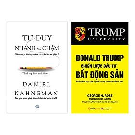 Combo Tư Duy Nhanh Và Chậm Và Donald Trump - Chiến Lược Đầu Tư Bất Động Sản (Tái Bản 2018) (2 Cuốn)