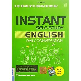 Tự Học Tiếng Anh Cấp Tốc Trong Giao Tiếp Hàng Ngày - Instant Self-Study English Daily Conversation