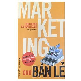 Marketing Cho Bán Lẻ ( tặng kèm bookmark Sáng Tạo )