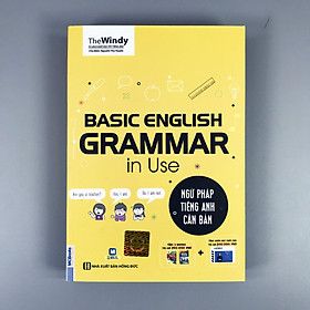 Basic English GRAMMAR In Use - Ngữ Pháp Tiếng Anh Căn Bản (Bìa Vàng) - Tái Bản 2019