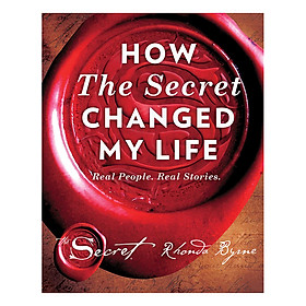 The Secret: How The Secret Changed My Life: Real People Real Stories (Hb)