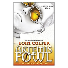 Artemis Fowl And The Opal Deception (Book 4 of 8 in the Artemis Fowl Series)