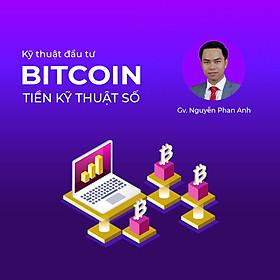 Kỹ thuật đầu tư Bitcoin tiền kỹ thuật số