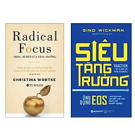 Combo Sách : Radical Focus - OKRs - Bí Mật Của Tăng Trưởng + Siêu Tăng Trưởng