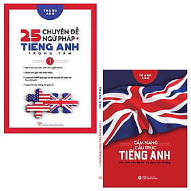 combo 5 Chuyên Đề Ngữ Pháp Tiếng Anh Trọng Tâm – (Tập 1) + Cẩm Nang Cấu Trúc Tiếng Anh
