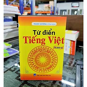 Từ Điển tiếng việt 75.000  từ ( Ngọc Lương)