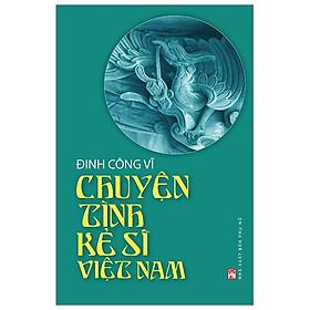 Chuyện Tình Kẻ Sĩ Việt Nam