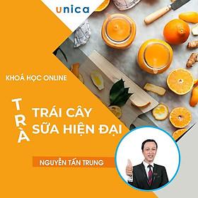 Khóa học PHONG CÁCH SỐNG- Trà trái cây và trà sữa hiện đại UNICA.VN