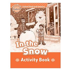 Oxford Read And Imagine Beginner: In the Snow (Activity Book)