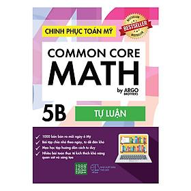 Chinh Phục Toán Mỹ - Common Core Math (Tập 5B)
