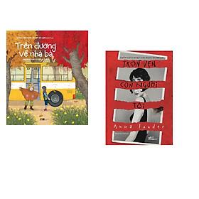 Combo 2 cuốn sách: Trên Đường Về Nhà Bà + Trọn vẹn con người tôi
