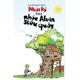 Sách Thiếu Nhi Hay: Nhật ký của nhóc Alvin siêu quậy