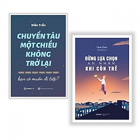 Combo 2 cuốn sách hay nhất về kĩ năng sống:  Chuyến Tàu Một Chiều Không Trở Lại + Đừng Lựa Chọn An Nhàn Khi Còn Trẻ ( Tặng kèm Bookmark Happy Life)