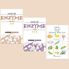 Combo Sách Chăm Sóc Sức Khỏe: Nhân Tố Enzyme - Trẻ Hóa (Tái Bản) + Nhân Tố Enzyme - Thực Hành (Tái Bản) + Ăn Gì Cho Không Độc Hại (Sách Sống Khỏe)