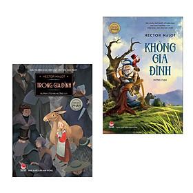[Download sách] Combo Sách Văn Học Thế Giới: Trong Gia Đình + Không Gia Đình (Tác Phẩm Kinh Điển Đặc Sắc / Bộ 2 Cuốn)