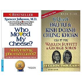 Combo 2 Cuốn Sách: Ai Lấy Miếng Pho Mát Của Tôi ? + Bí Quyết Đầu Tư & Kinh Doanh Chứng Khoán Của Tỷ Phú Warren Buffett Và George Soros