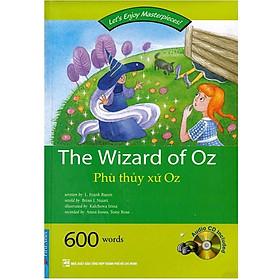 The Wizard Of Oz - Văn Học Kinh Điển Dành Cho Thiếu Nhi (Tái Bản)