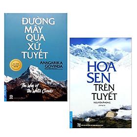 Combo Best-Seller Của Tác Giả Nguyên Phong: Đường Mây Qua Xứ Tuyết (Tái Bản) + Hoa Sen Trên Tuyết (Tái Bản 2020) / Những Câu Trả Lời Đích Thực Về Ý Nghĩa Cuộc Sống