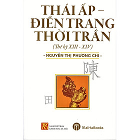 Thái Ấp - Điền Trang Thời Trần (Thế kỷ XIII - XIV)