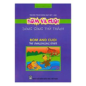 Truyện Tranh Song Ngữ Việt - Anh: Bờm Và Cuội - Dòng Sông Thử Thách