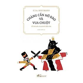 Cuốn sách đại diện cho cổ tích siêu thực kinh điển Đức: Chàng cắn hồ đào và Vua Chuột