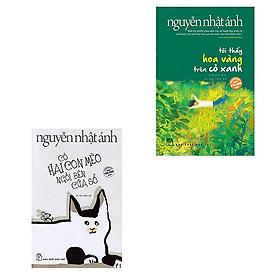 Combo 2 cuốn Tôi thấy hoa vàng trên cỏ xanh + Có hai con mèo ngồi bên cửa số
