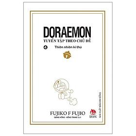 Doraemon - Tuyển Tập Theo Chủ Đề Tập 4: Thiên Nhiên Kì Thú (Tái Bản 2019)