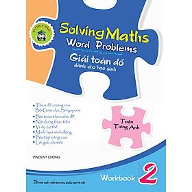 Solving Maths Word Problems - Giải Toán Đố Dành Cho Học Sinh – Workbook 2