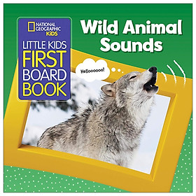 Wild Animal Sounds (National Geographic Kids Little Kids First Board Book)