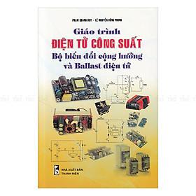 [Download Sách] Giáo Trình Điện Tử Công Xuất Bộ Biến Đổi Cộng Hưởng Và Ballast Điện Tử