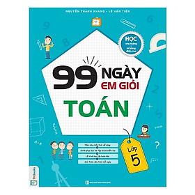 99 Ngày Em Giỏi Toán Lớp 5(Tặng Kèm Booksmark)