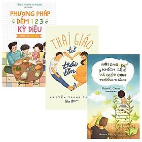 Combo Sách : Thai Giáo Từ Trái Tim + Nói Sao Để Khích Lệ Và Giúp Con Trưởng Thành + Phương Pháp Đếm 1-2-3 Kỳ Diệu – Dành Cho Cha Mẹ