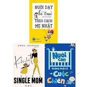 Combo 3 Cuốn Sách Nuôi Dạy Con Hoàn Hảo: Nuôi Con Không Phải Là Cuộc Chiến (Tái Bản) + Nuôi Dạy Bé Trai Theo Cách Mẹ Nhật + Khí Chất Single Mom / Sách Làm Cha Mẹ Giỏi (Tặng Kèm Poster An Toàn Cho Con Yêu)