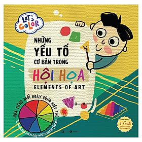 Let's Color - Những Yếu Tố Cơ Bản Trong Hội Họa