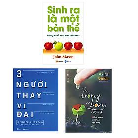 Bộ sách nên đọc để sống hạnh phúc hơn: Ba Người Thầy Vĩ Đại - Sinh Ra Là Một Bản Thể Đừng Chết Như Một Bản Sao - Tôi Trồng Cỏ Bốn Lá