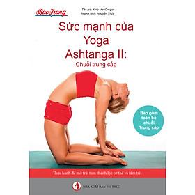 Sức mạnh của Yoga Ashtanga II: Chuỗi Trung cấp