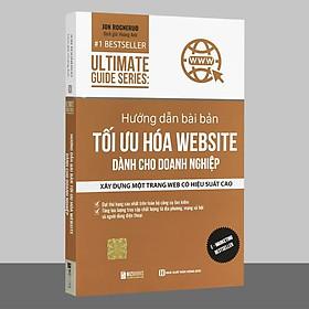 Sách - Hướng dẫn bài bản Tối Ưu Hóa Website Dành Cho Doanh Nghiệp - 1 BestSeller