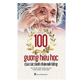 100 Gương Hiếu Học Của Các Danh Nhân Nổi Tiếng