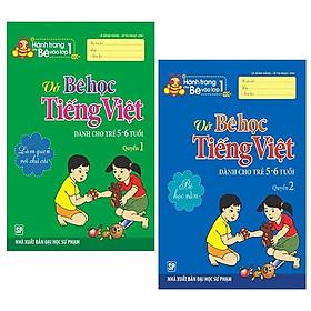 Combo Hành Trang Bé Vào Lớp 1 - Vở Bé Học Tiếng Việt - Quyển 1 Và 2 (Bộ 2 Quyển)
