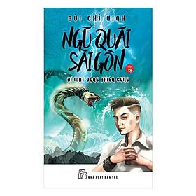 Ngũ Quái Sài Gòn 18 : Bí Mật Động Thiên Cung