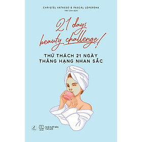 Sách - 21 days beauty challenge! - Thử Thách 21 Ngày Thăng Hạng Nhan Sắc (tặng kèm bookmark)