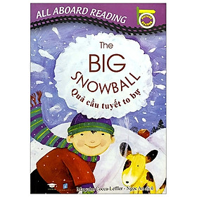 All Aboard Reading: The Big Snowball - Quả Cầu Tuyết To Bự