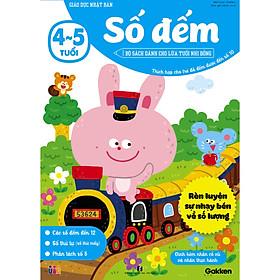 Số đếm (4~5 tuổi) - Giáo dục Nhật Bản - Bộ sách dành cho lứa tuổi nhi đồng - Thích hợp cho trẻ đã viết được đến số 10