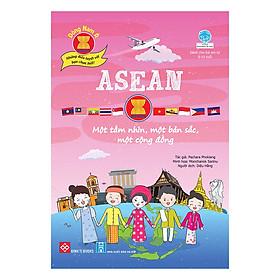 Đông Nam Á - Những Điều Tuyệt Vời Bạn Chưa Biết! - ASEAN - Một Tầm Nhìn, Một Bản Sắc, Một Cộng Đồng