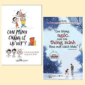 """Combo 2 cuốn cẩm nang nuôi con: Con Mình Chẳng Lẽ Lại """"Vứt"""" + Con Không Ngốc, Con Chỉ Thông Minh Theo Một Cách Khác"""