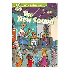 Oxford Read And Imagine Level 3: The New Sound