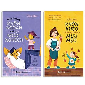 Combo Sách : Phụ Huynh Khôn Ngoan, Giả Vờ Ngốc Nghếch + Cha Mẹ Khôn Khéo, Không Thiếu Mưu Mẹo