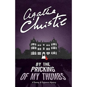 By the Pricking of My Thumbs : A Tommy & Tuppence Mystery
